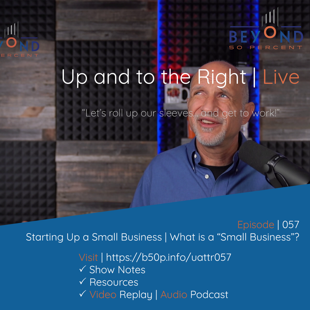 cover photo Starting Up a Small Business - What is a 'Small Business'?   Up and to the Right   Episode 057