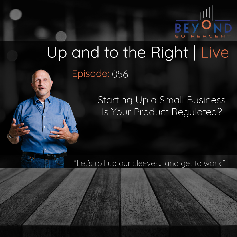 Cover Photo for Starting Up a Small Business - Small Business Regulations | Up and to the Right | Episode 056